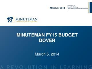 MINUTEMAN FY15 BUDGET  DOVER
