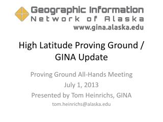 High Latitude Proving Ground / GINA Update