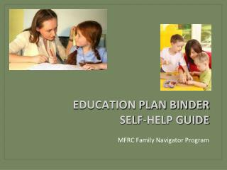 EDUCATION PLAN BINDER SELF-HELP GUIDE