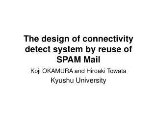 The design of connectivity detect system by reuse of SPAM Mail