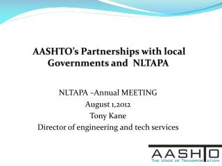 AASHTO's Partnerships with local Governments and  NLTAPA
