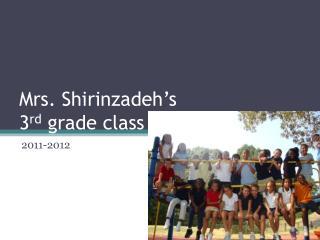 Mrs.  Shirinzadeh's 3 rd  grade class