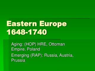Eastern Europe  1648-1740