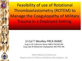 Lt Col T Woolley FRCA RAMC Surg Lt Cdr Catherine Doran MRCS PGCAES RN Surg Capt M Midwinter DipAppStats MD FRCS RN