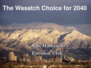 Alan Matheson Envision Utah