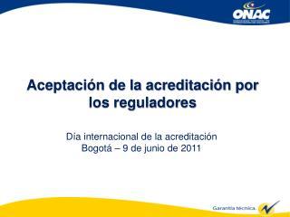 Aceptación de la acreditación por los reguladores