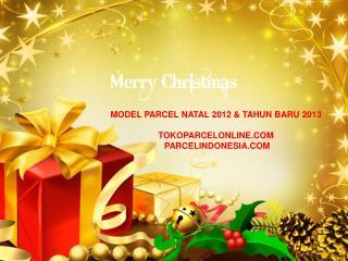 MODEL PARCEL NATAL 2012 & TAHUN BARU 2013 TOKOPARCELONLINE.COM   PARCELINDONESIA.COM