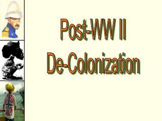Post-WW II De-Colonization