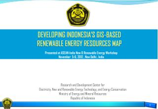 DEVELOPING INDONESIA'S GIS-BASED  RENEWABLE ENERGY RESOURCES MAP