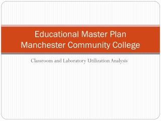 Educational Master Plan  Manchester Community College