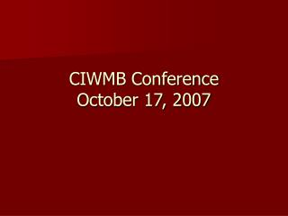CIWMB Conference October 17, 2007