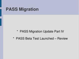 PASS Migration