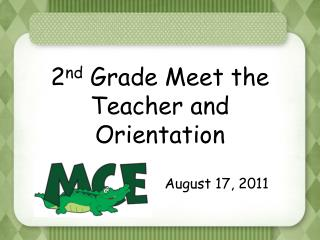 2 nd  Grade Meet the Teacher and Orientation