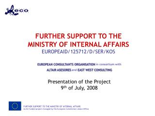 FURTHER SUPPORT TO THE MINISTRY OF INTERNAL AFFAIRS EUROPEAID