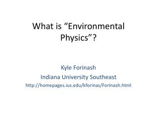 What is  �Environmental  P hysics �?