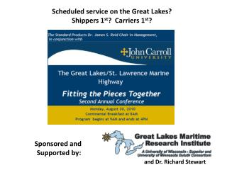 Scheduled service on the Great Lakes? Shippers 1 st ?  Carriers 1 st ?