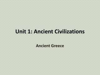 Unit 1: Ancient Civilizations