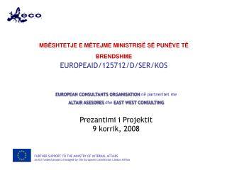 MB SHTETJE E M TEJME MINISTRIS  S  PUN VE T  BRENDSHME EUROPEAID