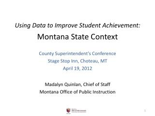 Using Data to Improve Student Achievement: Montana State Context