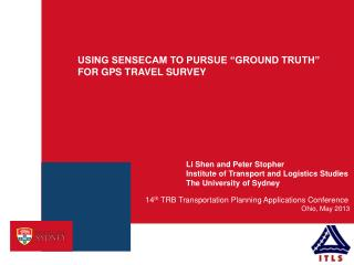 "USING SENSECAM TO PURSUE ""GROUND TRUTH"" FOR GPS TRAVEL SURVEY"