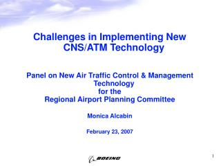 Challenges in Implementing New CNS/ATM Technology