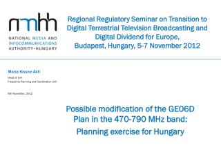 Possible modification of the GE06D Plan in the 470-790 MHz band : Planning exercise for Hungary