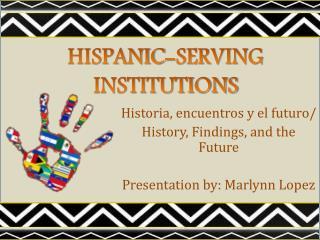 Historia ,  encuentros  y el  futuro /  History, Findings, and the Future
