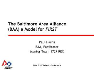 The Baltimore Area Alliance BAA a Model for FIRST