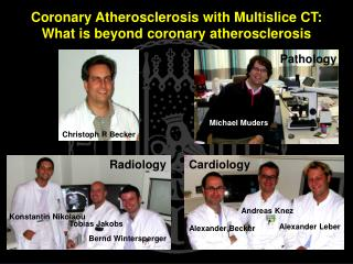 Coronary Atherosclerosis with Multislice CT: What is beyond coronary atherosclerosis