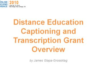 Distance Education Captioning & Transcription  Grant  Update (DECT ) Online Teaching Conference