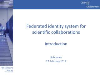 Federated identity system for scientific collaborations  Introduction