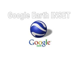 Google Earth INSET