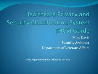 Healthcare Privacy and Security Classification System  (HCS) Guide