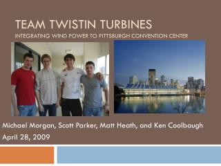 Team Twistin turbines integrating wind power to Pittsburgh convention center