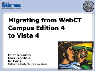 Migrating from WebCT Campus Edition 4  to Vista 4