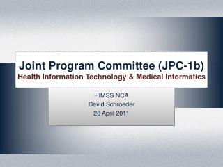 Joint Program Committee (JPC-1b) Health Information Technology & Medical Informatics