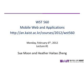Monday, February 6 th , 2012 Lecture #1 Sue Moon and Heather Haitao Zheng