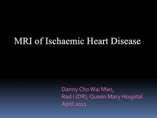 MRI of  Ischaemic  Heart Disease