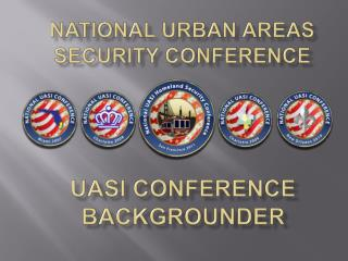 UASI Conference Backgrounder