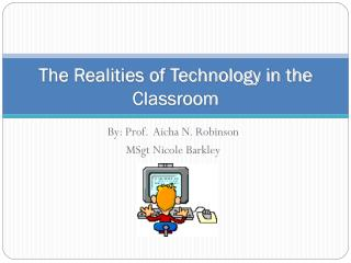 The Realities of Technology in the Classroom