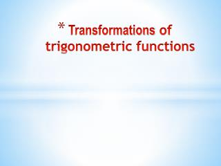 Transformations  of trigonometric functions