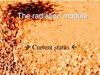The radiation module