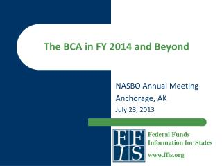 The BCA in FY 2014 and Beyond