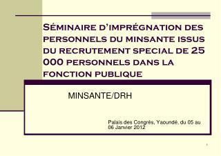 Palais des Congrès, Yaoundé, du 05 au 06 Janvier 2012