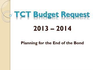 TCT Budget Request