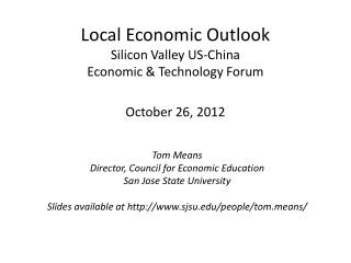 Local Economic Outlook Silicon Valley US-China Economic & Technology Forum October 26, 2012