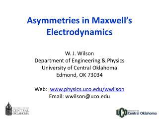 Asymmetries in Maxwell's Electrodynamics