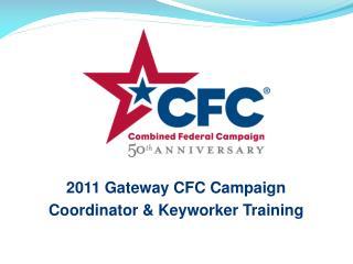 2011 Gateway CFC Campaign  Coordinator  Keyworker Training