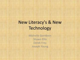 New  Literacy's & New Technology