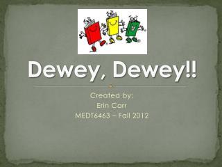 Dewey, Dewey!!